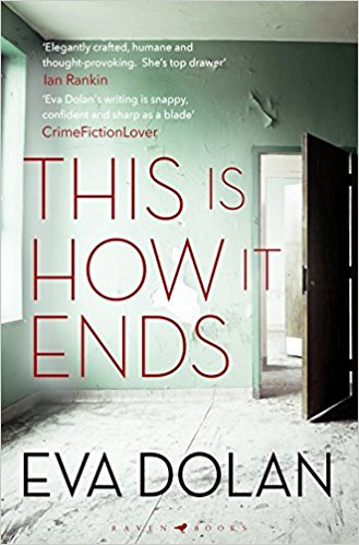 This is How it Ends by Eva Dolan, Raven Books