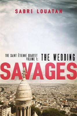 Savages: The Wedding by Sabri Louatah (trans. Gavin Bowd)