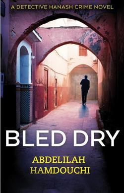 Bled Dry: Abdelilah Hamdouchi Talks to Crime Time