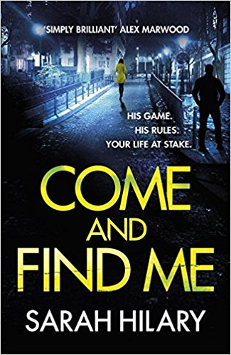 Come and Find Me by Sarah Hilary