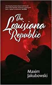 The Louisiana Republic by Maxim Jakubowski