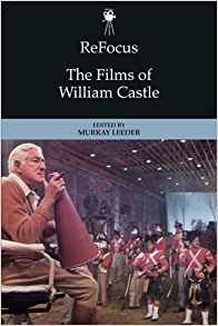 The Films of William Castle  Murray Leeder, editor