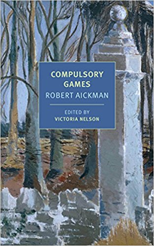 Compulsory Games by Robert Aickman