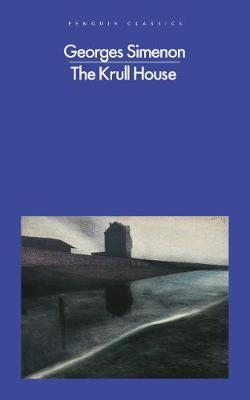 Book Review: The Krull House by Georges Simenon (Trans by Howard Curtis)