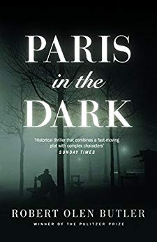 Paris in the Dark by Robert Olen Butler