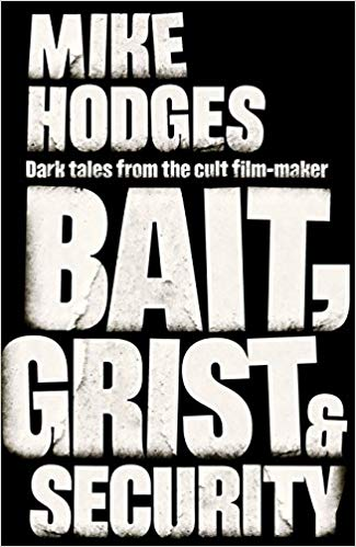 Bait, Grist & Security by Mike Hodges
