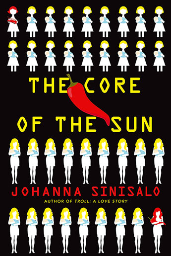 The Core of the Sun by Johanna Sinisalo (translated by Lola Rogers)
