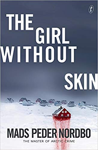 The Girl without Skin by Mads Peder Nordbo, trans Charlotte Barslund